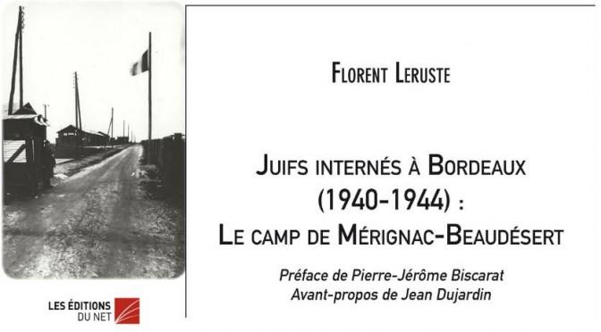 Parution de «Juifs internés à Bordeaux (1940-1944) : le camp de Mérignac-Beaudésert»